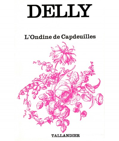 L'Ondine de Capdeuilles (Delly) - Collection Floralies - Tallandier