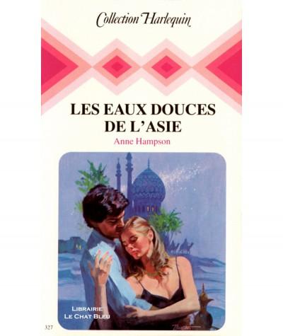 Les eaux douces de l'Asie (Anne Hampson) - Collection Harlequin N° 327