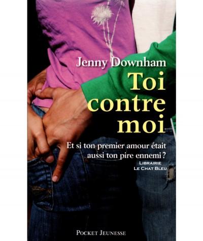Toi contre moi (Jenny Downham) - Pocket Jeunesse N° 2466