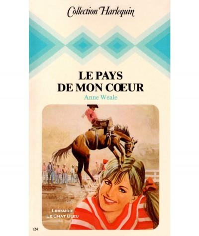 Le pays de mon coeur (Anne Weale) - Collection Harlequin N° 124