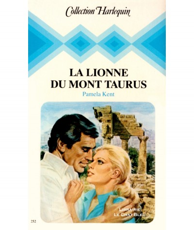 La lionne du Mont Taurus (Pamela Kent) - Collection Harlequin N° 252