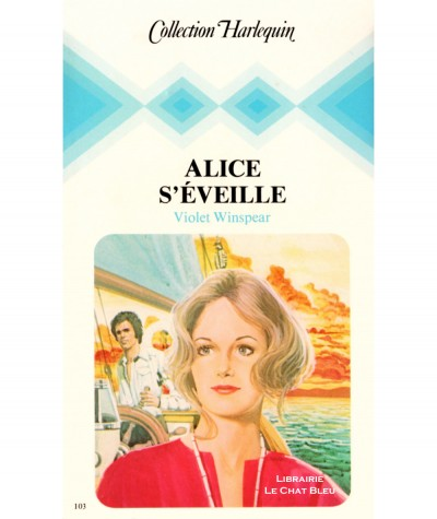Alice s'éveille (Violet Winspear) - Collection Harlequin N° 103