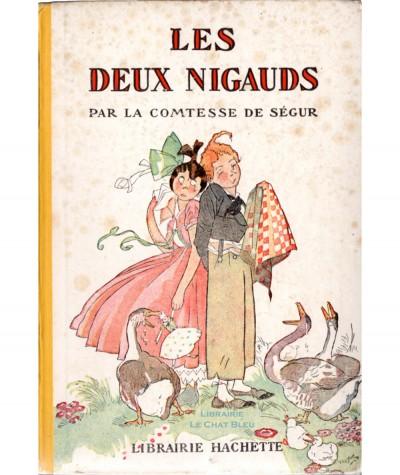 Les deux nigauds (Comtesse de Ségur) - Editions Hachette