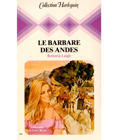Le barbare des Andes (Roberta Leigh) - Collection Harlequin N° 146