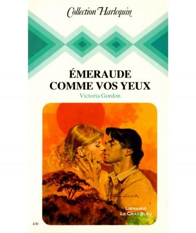 Emeraude comme vos yeux (Victoria Gordon) - Collection Harlequin N° 430