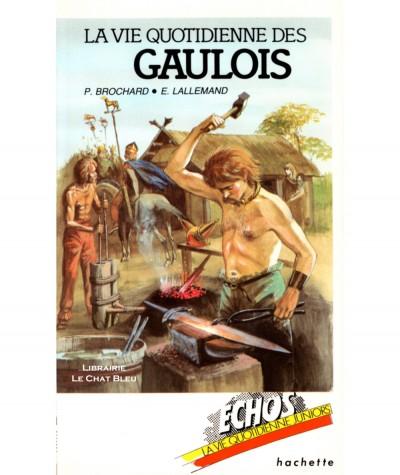 La vie quotidienne des Gaulois (Philippe Brochard, Evelyne Lallemand) - Hachette Jeunesse