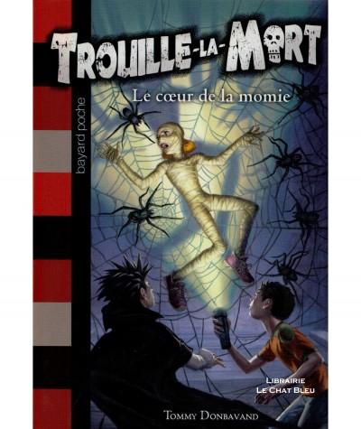 Trouille-la-Mort T3 : Le coeur de la momie (Tommy Donbavand) - Bayard Jeunesse