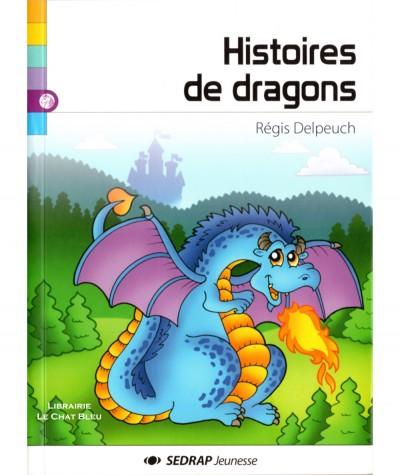 Histoires de dragons (Régis Delpeuch) - SEDRAP Jeunesse