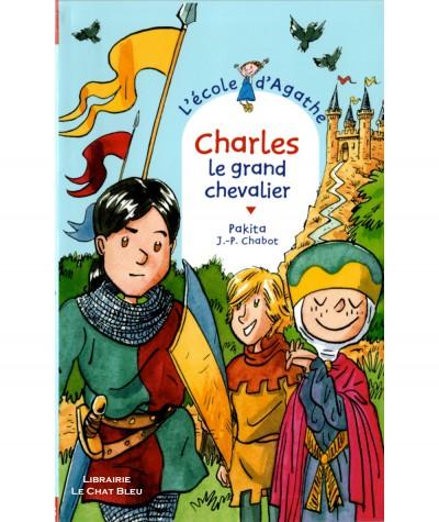 L'école d'Agathe : Charles le grand chevalier (Pakita, J.-P. Chabot) - Cascade N° 45 - Editions Rageot