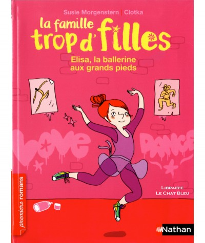 La famille trop d'filles : Elisa, la ballerine aux grands pieds (Susie Morgenstern, Clotka) - Editions NATHAN