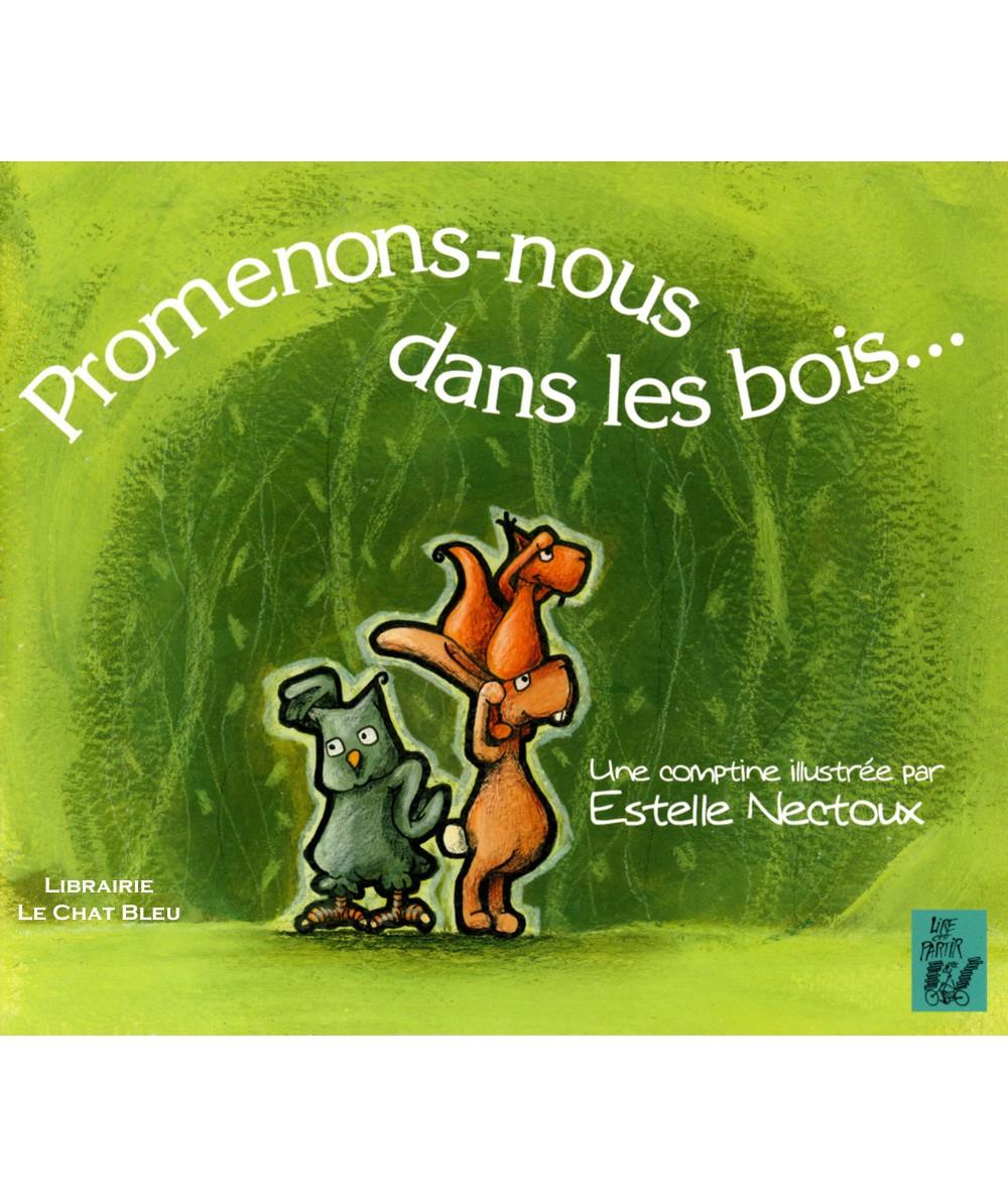 Comptine illustrée : Promenons-nous dans les bois… (Estelle Nectoux) - Editions Lire C'est Partir