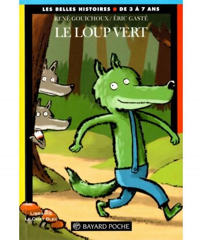 Le loup vert (René Gouichoux, Eric Casté) - Les Belles Histoires - Bayard Jeunesse