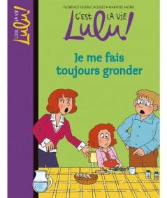 C'est la vie Lulu ! N° 14 - Je me fais toujours gronder - Bayard Jeunesse