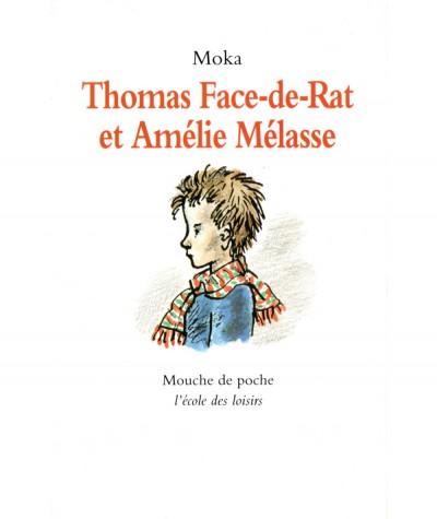 Thomas Face-de-Rat et Amélie Mélasse (Moka) - Collection Mouche - L'école des loisirs