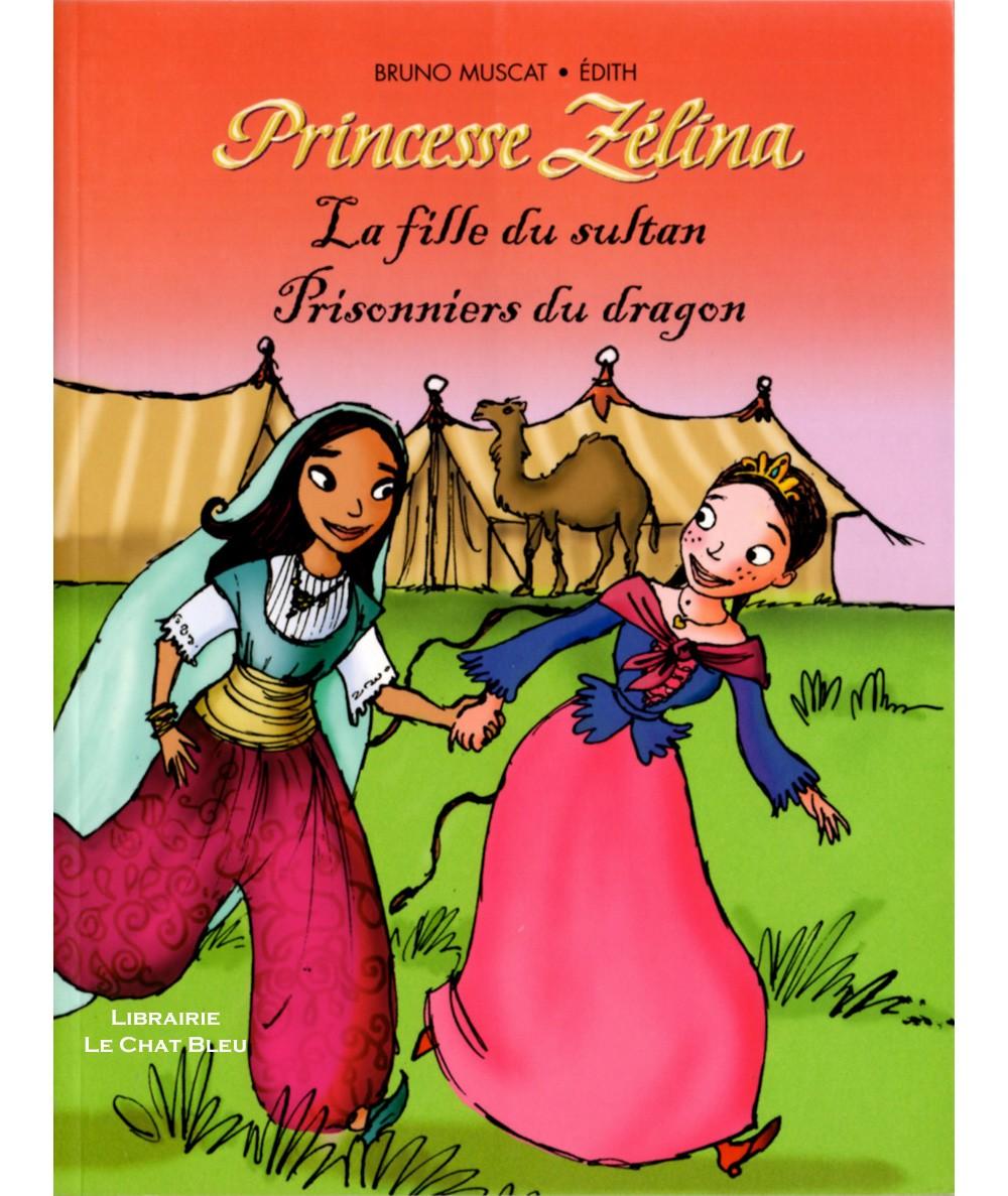 Princesse Zélina : La fille du sultan & Prisonniers du dragon - Editions France Loisirs