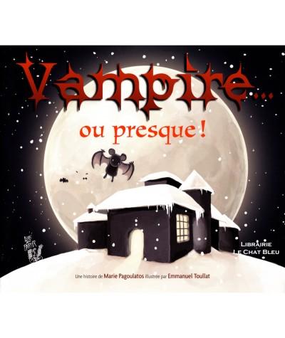 Vampire… ou presque ! (Marie Pagoulatos, Emmanuel Toullat) - Editions Lire C'est Partir
