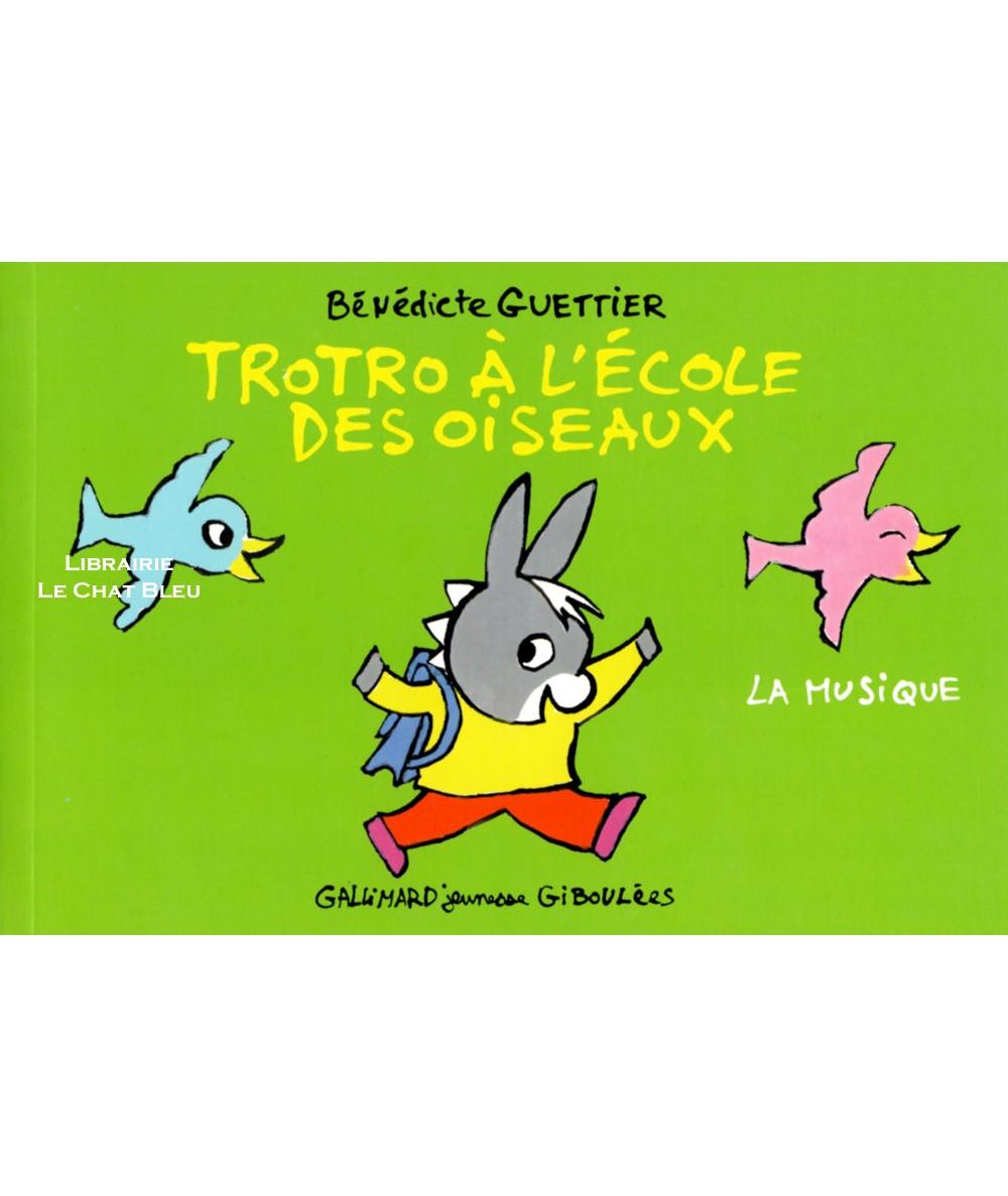 Trotro à l'école des oiseaux : La musique (Bénédicte Guettier) - Livre Gallimard Jeunesse