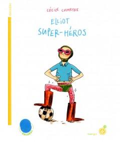 Elliot super-héros (Cécile Chartre) - Collection Dacodac - Editions Rouergue