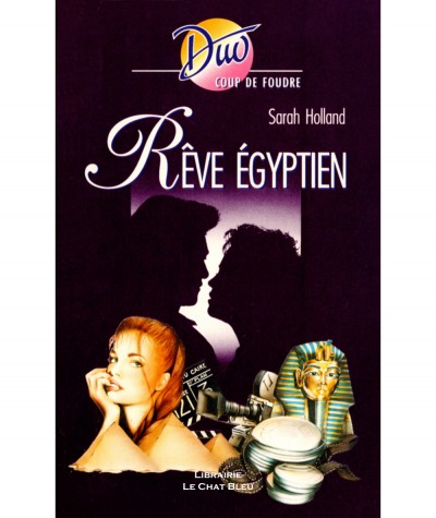 Rêve égyptien (Sarah Holland) - Harlequin DUO Coup de foudre N° 148