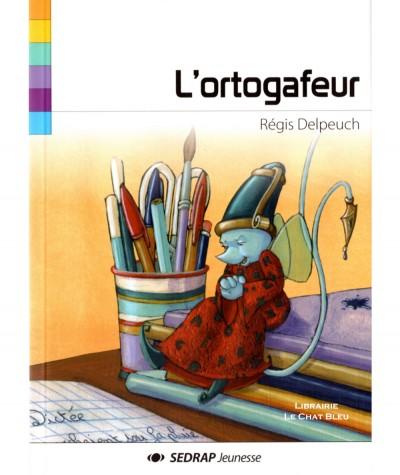 L'ortogafeur (Régis Delpeuch, Pascale Boutry) - SEDRAP Jeunesse
