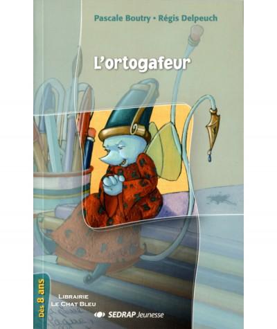 L'ortogafeur (Pascale Boutry, Régis Delpeuch) - SEDRAP Jeunesse
