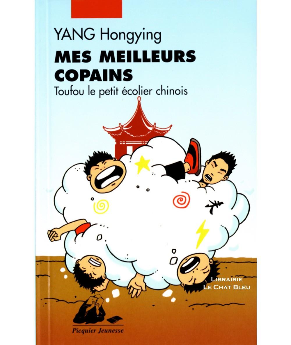 Toufou le petit écolier chinois : Mes meilleurs copains (Yang Hongying) - Editions Picquier
