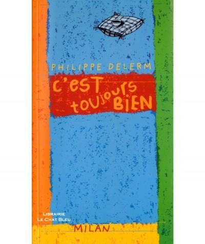 C'est toujours bien (Philippe Delerm) - Editions MILAN