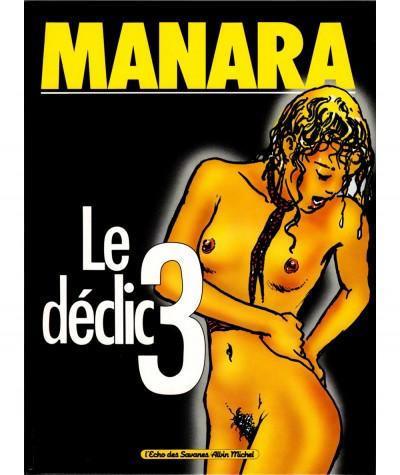 Le déclic 3 (Milo Manara) - L'Echo des Savanes - Albin Michel