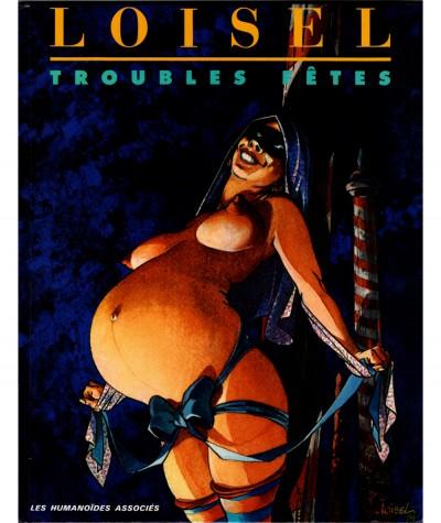 Troubles fêtes (Régis Loisel, Rose Le Guirec) - Les Humanoïdes Associés