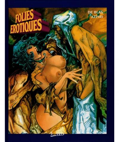 Folies érotiques (Juan De Blas, Azpiri) - Soleil Productions