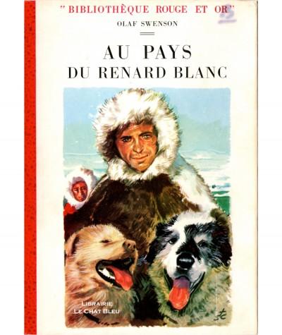 Au pays du renard blanc (Olaf Swenson) - Bibliothèque Rouge et Or