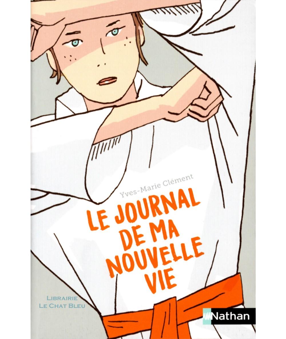 Le journal de ma nouvelle vie (Yves-Marie Clément) - Nathan Poche N° 283