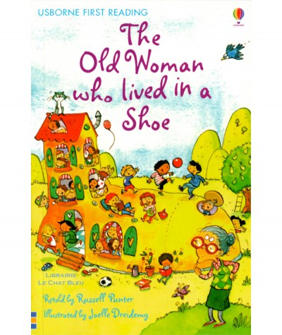 The old woman who lived in a shoe (Russell Punter, Joelle Dreidemy) - USBORNE First Reading