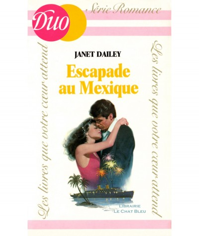 Escapade au Mexique (Janet Dailey) - J'ai lu DUO Romance N° 159