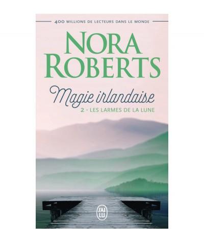 Magie irlandaise (Nora Roberts) : Les larmes de la lune - J'ai lu N° 6232