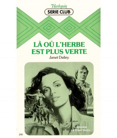 Là où l'herbe est plus verte (Janet Dailey) - Harlequin Série Club N° 290