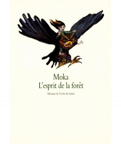 L'esprit de la forêt (Moka) - Maximax de l'école des loisirs