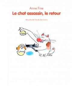 Le chat assassin, le retour (Anne Fine) - Collection Mouche - L'école des loisirs