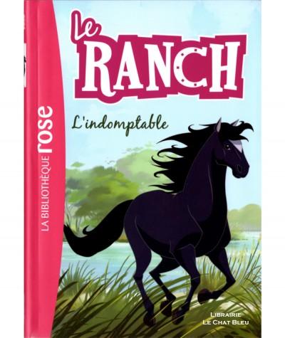 Le Ranch T3 : L'indomptable (Christelle Chatel) - Bibliothèque rose - Hachette