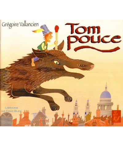 Tom Pouce (Grégoire Vallancien) - Editions Lire C'est Partir