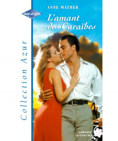 L'amant des Caraïbes (Anne Mather) - Harlequin Azur N° 2184