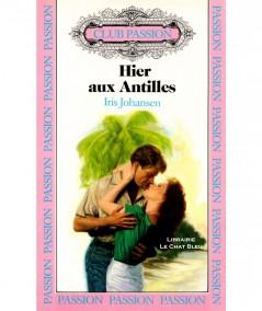 Hier aux Antilles (Iris Johansen) - Club passion N° 13