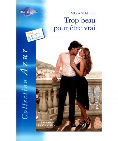Play-boy & Milliardaire : Trop beau pour être vrai (Miranda Lee) - Harlequin Azur N° 2376