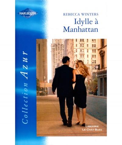 Idylle à Manhattan (Rebecca Winters) - Harlequin Azur N° 2387