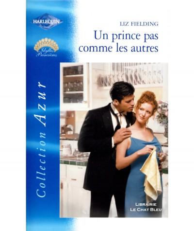 Idylles princières : Un prince pas comme les autres (Liz Fielding) - Harlequin Azur N° 2395