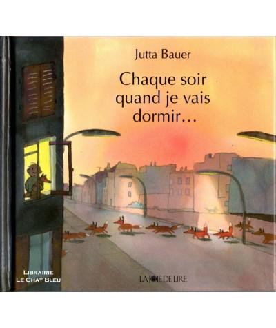 Chaque soir quand je vais dormir… (Jutta Bauer) - Collection Les Versatiles - La Joie de Lire