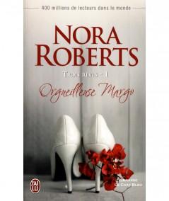 Trois rêves T1 : Orgueilleuse Margo (Nora Roberts) - J'ai lu N° 4560