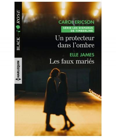 Un protecteur dans l'ombre (Carol Ericson) - Les faux mariés (Elle James) - Harlequin Black Rose N° 447