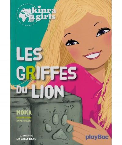 Kinra Girls T3 : Les griffes du lion (Moka) - Editions PlayBac