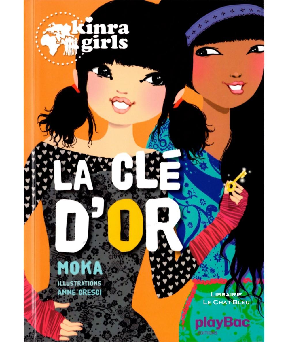 Kinra Girls T6 : La clé d'or (Moka) - Editions PlayBac